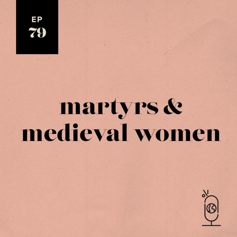 Martyrs & Medieval Women